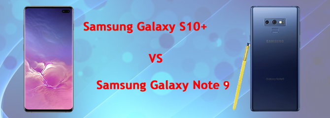 Samsung Galaxy S10 Plus vs Samsung Galaxy Note 9